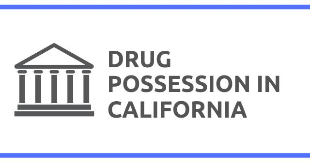 Drug Possession Laws in California
