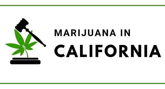 Marijuana Laws in California