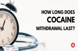 How long does cocaine withdrawal last?