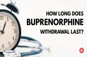 How long does buprenorphine withdrawal last?