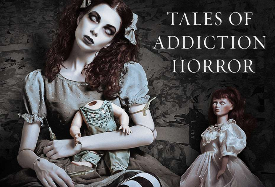 Halloween Special: Tales of Addiction Horror